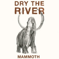 Dry The River Mammoth